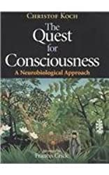 The Quest for Consciousness: A Neurobiological Approach 1st by Koch, Christof (2004) Paperback