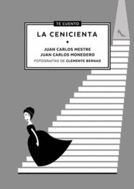 Descargar Libro Te cuento...La Cenicienta de Juan Carlos Pérez Mestre