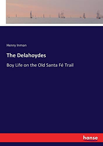 The Delahoydes: Boy Life on the Old Santa Fé Trail
