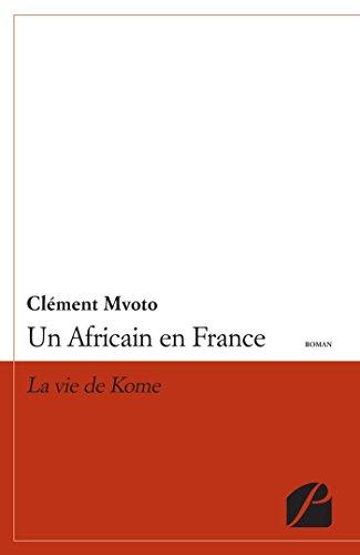 Un Africain En France La Vie De Kome [Pdf/ePub] eBook