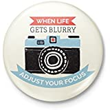 Alter Ego When Life Gets Blurry, Adjust Your Focus Motivational Badge - With Safety Pin Back