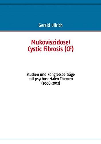 Mukoviszidose/ Cystic Fibrosis  (CF): Studien und Kongressbeiträge mit psychosozialen Themen (2006-2012)