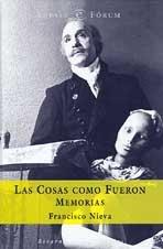 Las cosas como fueron (ESPASA FORUM) por Francisco Nieva