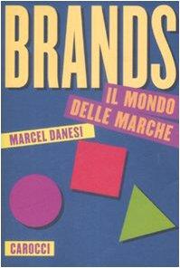 Brands. Il mondo delle marche