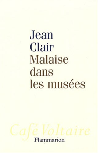 Malaise dans les musées par Jean Clair