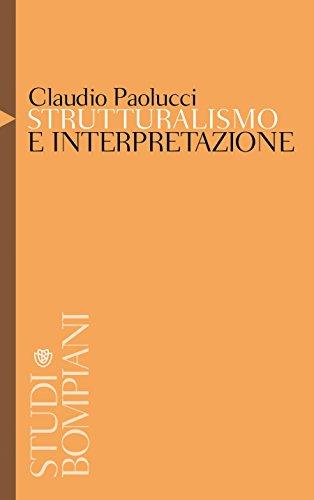 Strutturalismo e interpretazione (Studi Bompiani)
