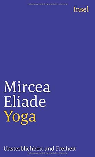 Yoga: Unsterblichkeit und Freiheit (insel taschenbuch)