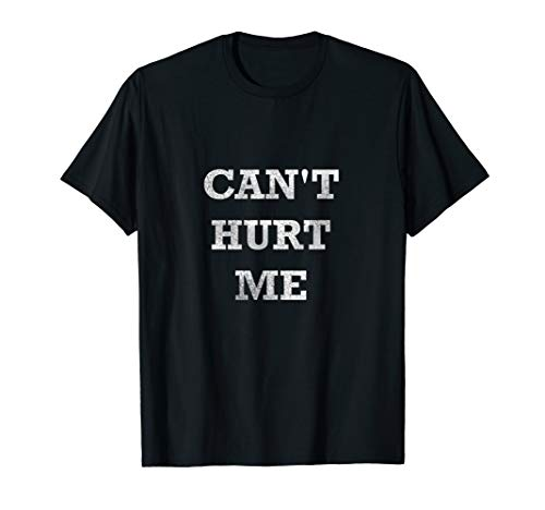 Cant Hurt Me Inspirational T-Shirt