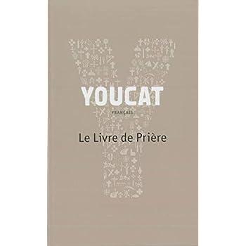 YOUCAT - Le livre de prière
