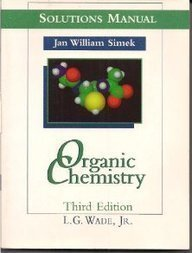 Organic Chemistry: Solutions Manual 3rd edition by Simek, Jan William, Wade, L. G. (1999) Paperback