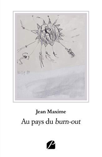 Au pays du burn-out (Roman) par Jean Maxime