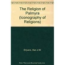The Religion of Palmyra (Iconography of Religions)