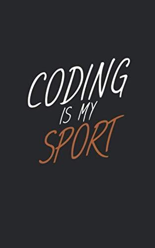 Coding is my sport: Notizbuch mit Entwickler/Informatiker Spruch, Punktiert/Dots. Für Notizen, Skizzen, als Kalender oder Geschenk. (Sport-notizen)