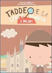 Milano. Taddeo e la lente magica: 3