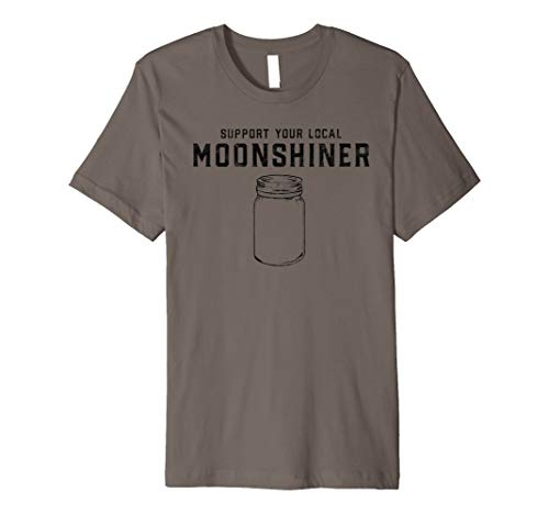 Support Your Local Moonshiner Funny Moonshine Jar Shirt
