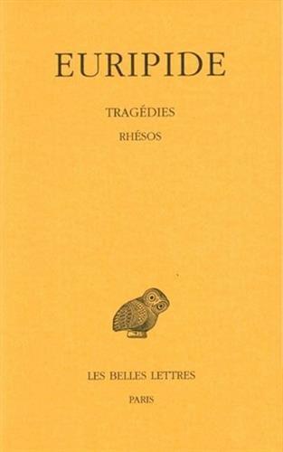 Tragédies. Tome VII, 2e partie : Rhésos