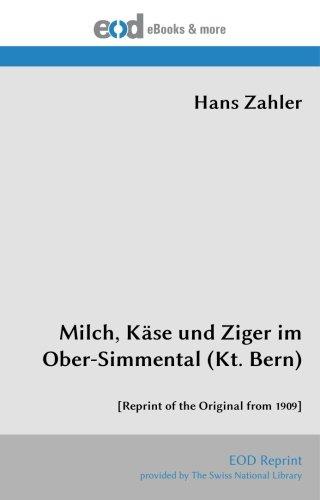 Milch, Käse und Ziger im Ober-Simmental (Kt. Bern): [Reprint of the Original from 1909]