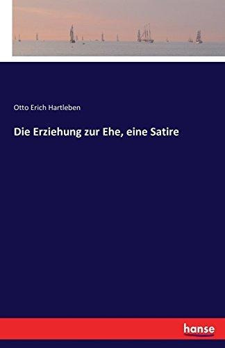 Die Erziehung zur Ehe, eine Satire by Otto Erich Hartleben Hartleben (2016-07-25)