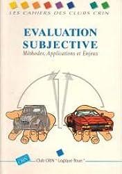 Evaluation subjective. : Méthodes applications et enjeux