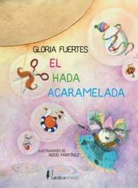 El hada acaramelada (Ilustrados) por Gloria Fuertes García