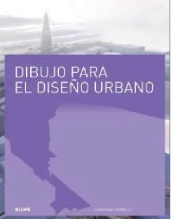 Descargar Libro Libro Dibujo para el dise¿o urbano de Lorraine Farrelly