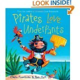 Pirates Love Underpants by Claire Freedman & Ben Cort (2014-11-08)