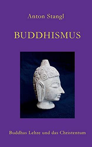 Buddhismus: Buddhas Lehre und das Christentum