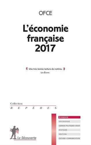 L'économie française 2017 / OFCE.- Paris : la Découverte , DL 2016, cop. 2016
