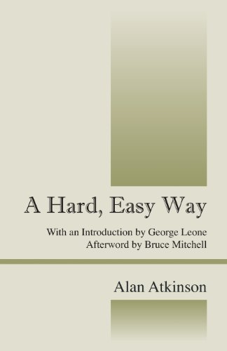 A Hard, Easy Way: With an Introduction by George Leone, Afterword by Bruce Mitchell by Alan Atkinson (2013-04-27)