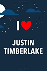 I Love Justin Timberlake: Lined Notebook with Monthly Planner for Fans Paperback