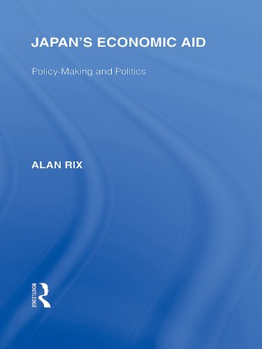 Japan's Economic Aid: Policy Making and Politics (Routledge Library Editions: Japan)