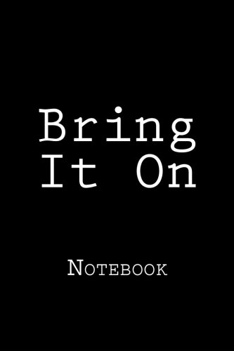 Bring It On: Notebook, 150 lined pages, softcover, 6 x 9 por Wild Pages Press