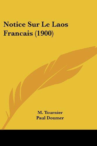 Notice Sur Le Laos Francais (1900)
