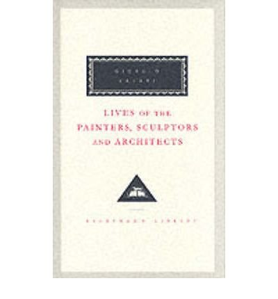 [(Lives of the Painters, Sculptors and Architects: v. 2)] [ By (author) Giorgio Vasari, Introduction by David Ekserdjian, Translated by Gaston De Vere ] [October, 1996]