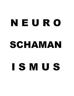 Neuroschamanismus: Durchleuchtung statt Erleuchtung von [De Toys, Tom]