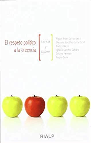 El respeto político a la creencia: Laicidad y laicismo (Bolsillo) por Miguel Ángel Garrido