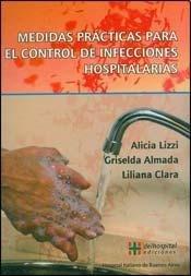 Medidas practicas par el control de infecciones hospitalarias/Practical Preventions for the control of hospital infections (Para Profesionales)
