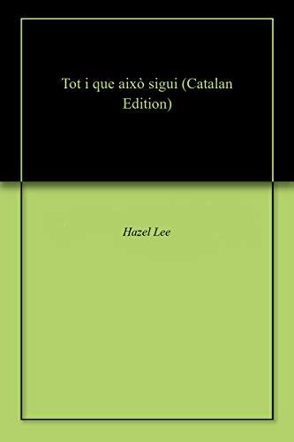 Tot i que això sigui (Catalan Edition) por Hazel Lee