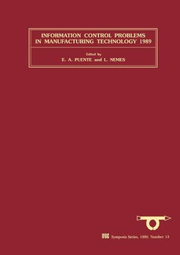 Preisvergleich Produktbild Information Control Problems in Manufacturing Technology 1989: Selected papers from the 6th IFAC / IFIP / IFORS / IMACS Symposium,  Madrid,  Spain,  26-29 September 1989