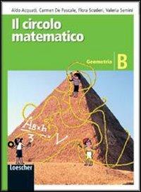 Il circolo matematico. Geometria. Per la Scuola media. Con espansione online: 2
