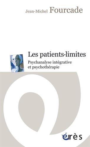 Les patients-limites : Psychanalyse intégrative et psychothérapie