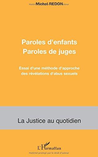 Paroles d'enfants Paroles de juges : Essai d'une méthode d'approche des révélations d'abus sexuels par Michel Redon