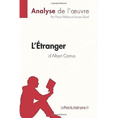 L'Étranger d'Albert Camus (Analyse de l'œuvre): Comprendre la littérature avec lePetitLittéraire.fr