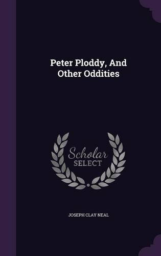Peter Ploddy, And Other Oddities