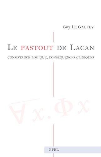 Le pastout de Lacan: Consistance logique, conséquences cliniques