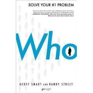 Who : The A Method for Hiring (Solve Your #1 Problem)