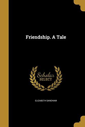 FRIENDSHIP A TALE