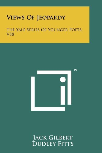 views-of-jeopardy-the-yale-series-of-younger-poets-v58-by-jack-gilbert-2011-10-15