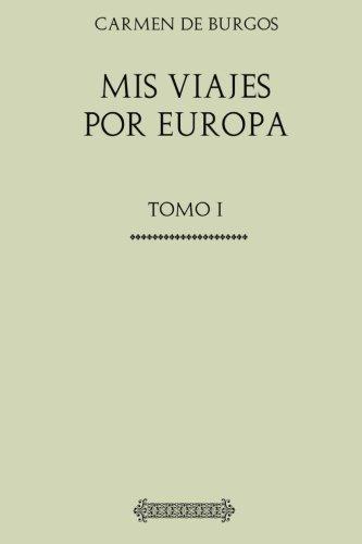 Mis viajes por Europa: Tomo I por Carmen de Burgos