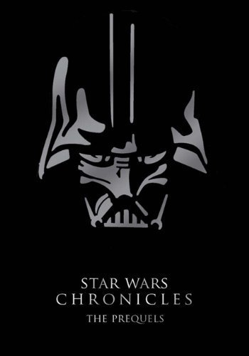 Star Wars Chronicles: The Prequels by Stephen J. Sansweet (2005-11-03)